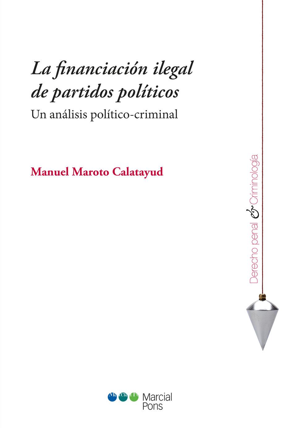 Portada del libro La financiación ilegal de partidos políticos
