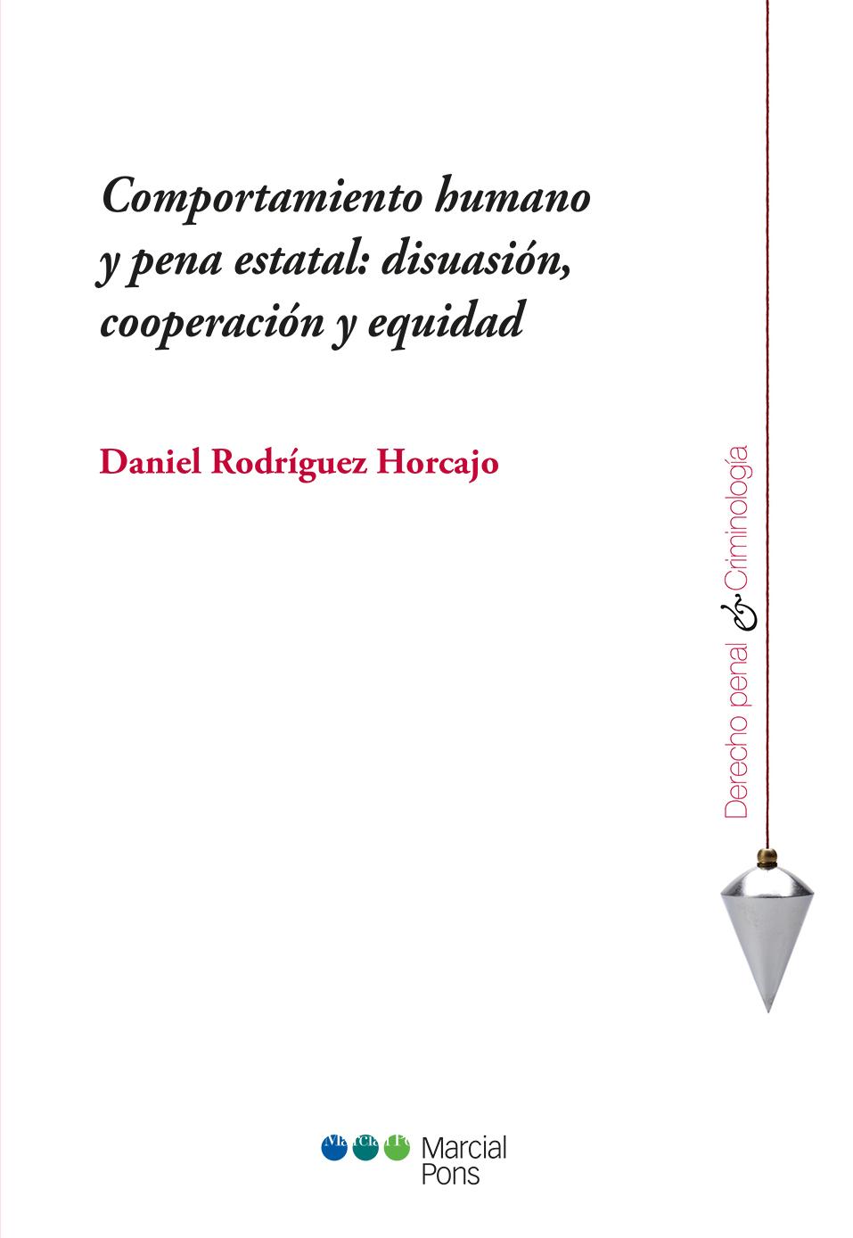 Portada del libro Comportamiento humano y pena estatal: disuasión, cooperación y equidad