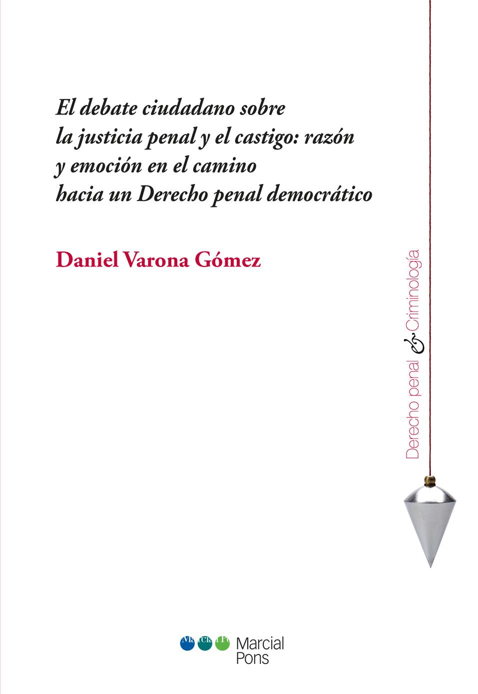 Portada del libro El debate ciudadano sobre la justicia penal y el castigo: razón y emoción en el camino hacia un Derecho penal democrático