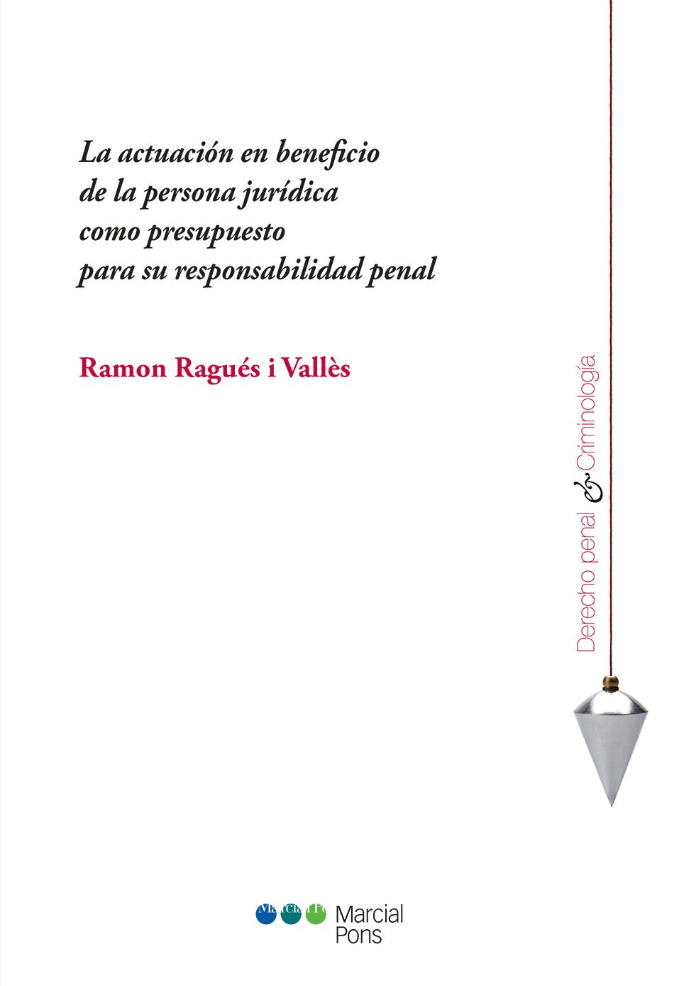 Portada del libro La actuación en beneficio de la persona jurídica como presupuesto para su responsabilidad penal