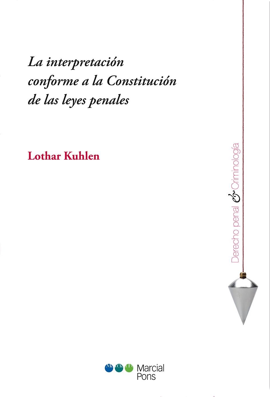 Portada del libro La interpretación conforme a la Constitución de las leyes penales