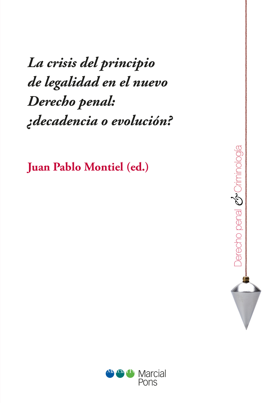 Portada del libro La crisis del principio de legalidad en el nuevo Derecho penal