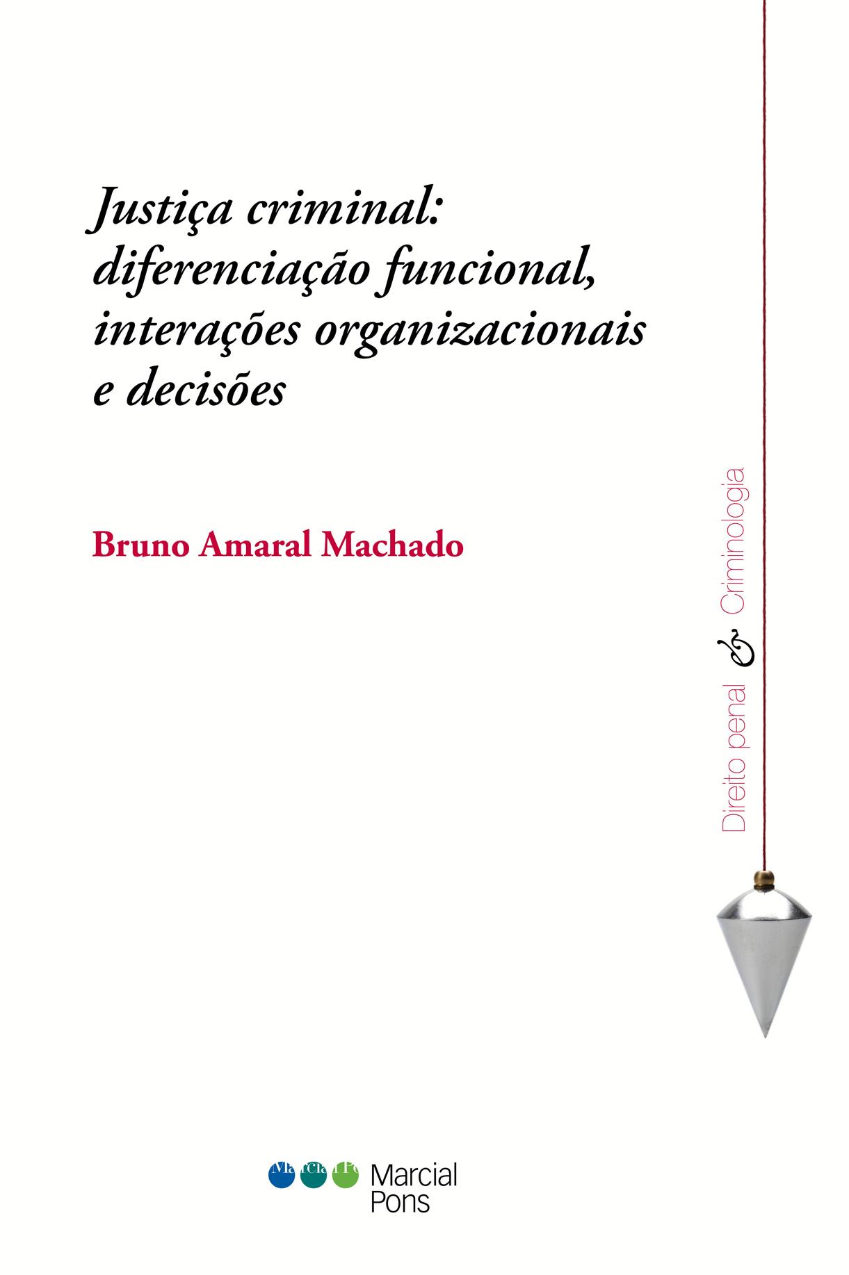 Portada del libro Justiça criminal: diferenciação funcional, interações organizacionais e decisões