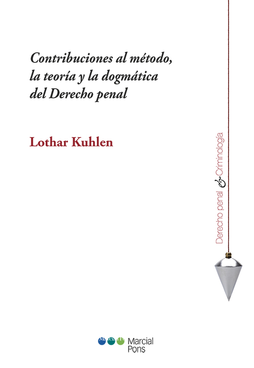 Portada del libro Contribuciones al método, la teoría y la dogmática del derecho penal